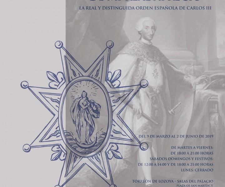 """Exposición""""De mi Real aprecio. La Real y Distinguida Orden Española de Carlos III"""""""
